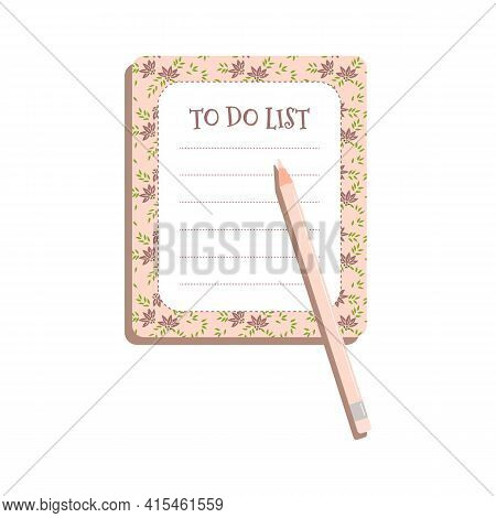To-do List With Floral Pattern And Pink Pencil For Glamour Girls.women Planner For To-do List.vector