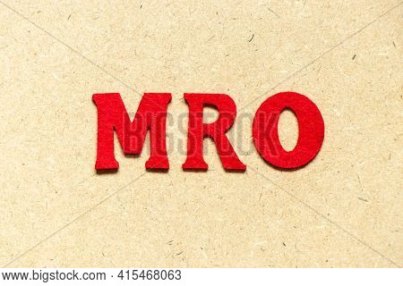 Color Cloth Alphabet Letter In Word Mro (abbreviation Of Maintenance, Repair And Overhaul Or Mainten