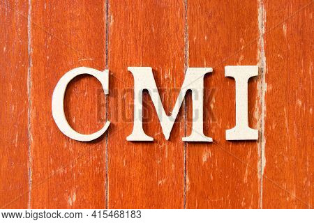Alphabet Letter In Word Cmi (abbreviation Of Cost Management Index, Co-managed Inventory,customer Ma