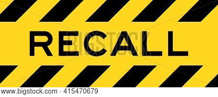 Yellow And Black Color With Line Striped Label Banner With Word Recall