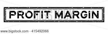 Grunge Black Profit Margin Word Sqaure Rubber Seal Stamp On White Background