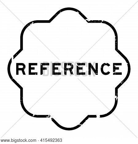 Grunge Black Reference Word Rubber Seal Stamp On White Background