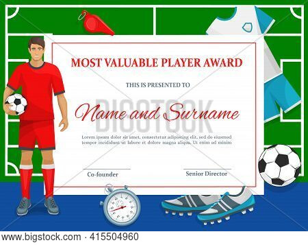 Certificate For Soccer Most Valuable Player. Football Club Diploma Vector Template, Sports Achieveme