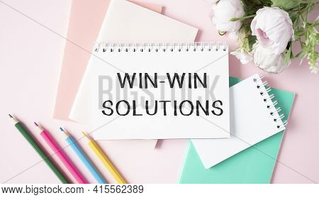 Win-win Solutions - Lettering On Paper On The Desktop, Notepad, Pen And Keyboard. Concept Photo Of T