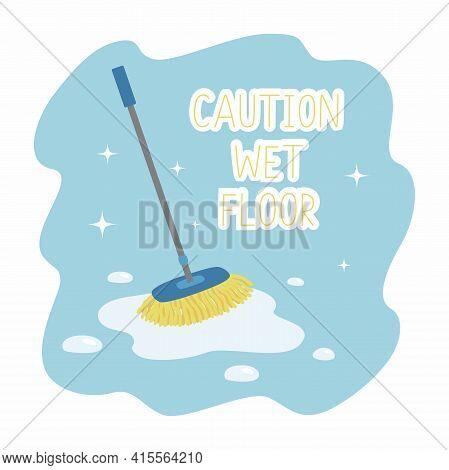 Wet Mop In Puddle. Caution Wet Floor. Vector Illustration.