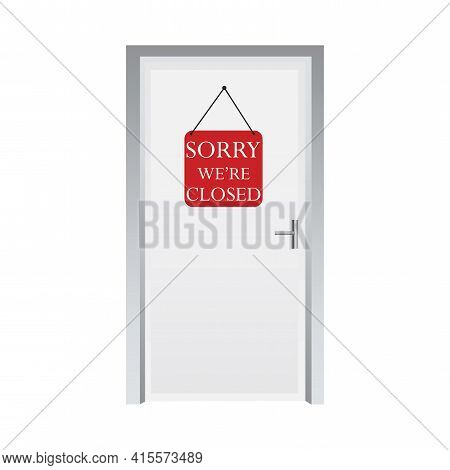 The Door With The Sign Is Closed. White Closed Door With A Sign. Stock Image. Vector Illustration. E