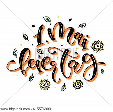 1 Mai Feiertag - 1 May German Lettering Color Vector Illustration Isolated On White Background.