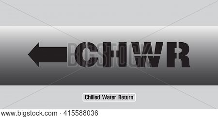 The Letters Chwr On The Water Pipes Of The Chiller System, The Left Arrow Symbol. (chwr : Chilled Wa