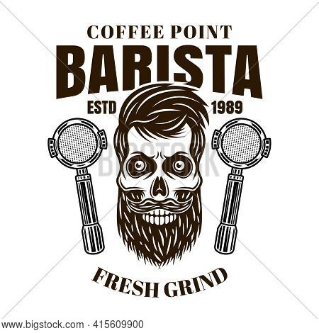 Barista Bearded Skull Vector Coffee Emblem, Badge, Label Or Logo In Monochrome Vintage Style Isolate
