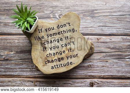 Motivational Quote Written On Wooden Board With Potted Plant On Wooden Background - If You Do Not Li