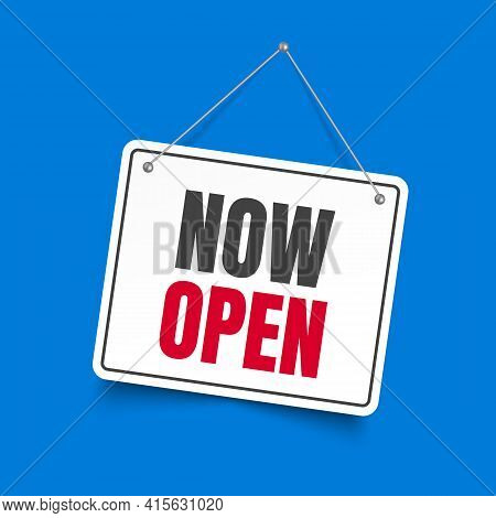 Now Open The Signboard On The Blue Background. Vector Illustration