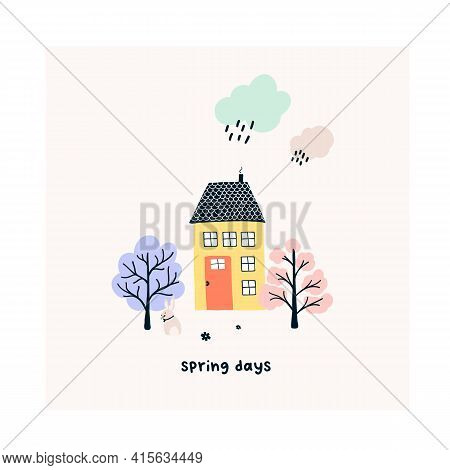 Cute Hand Drawn Tiny House With Spring Trees, Rainy Cloud. Cozy Hygge Scandinavian Style Template Fo