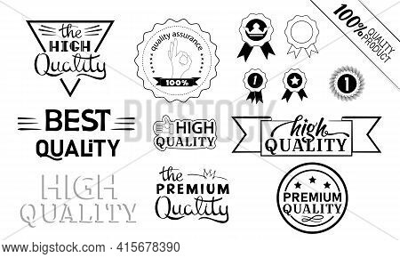 A Set Of Labels, Slogans, And Phrases For Stickers That Indicate High Or Premium Quality Of The Prod