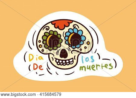 Colorful Dead Skull Sticker In Mexican Style. Old School Style Of Art. Stylish Vintage Dead Drawing