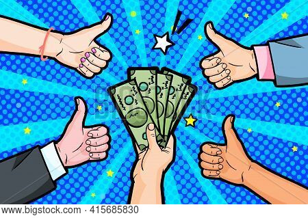 Concept Of Wealth. Human Hand Holding Dollar Money And Other Hands Show Like Gesture