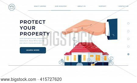 Protect Your Property Homepage Template. Male Hand Is Covering House. Home Safety Security, Real Est