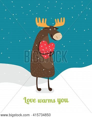 Cute Moose Standing On Snow Hugging Red Heart Under Falling Snowflakes. Love Warms You. Vector Illus