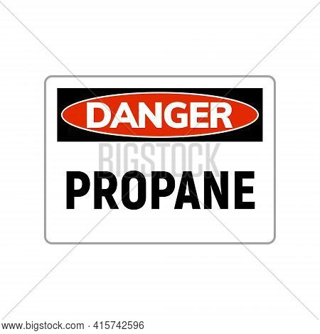 Danger Propane Gas Symbol Label. Flammable Hazard Sign Gas