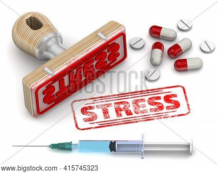 Stress. The Stamp And An Imprint With Medicines. Rubber Stamp And Red Imprint Stress With Medicines