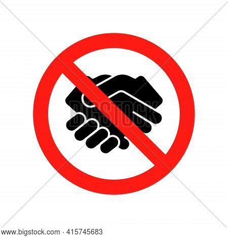 Dont Handshake Contact Icon. Hand Shake Prohibited Coronavirus Dirty Stop Sign