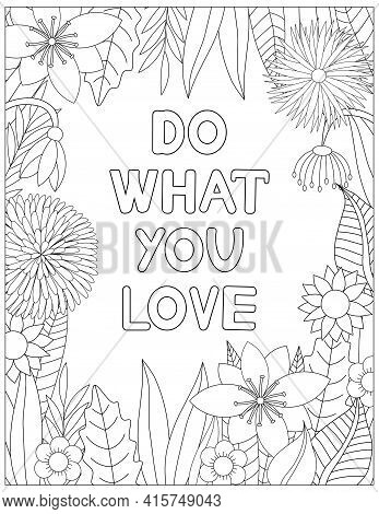Do What You Love. Quote Coloring Page. Affirmation Coloring. Vector Illustration.