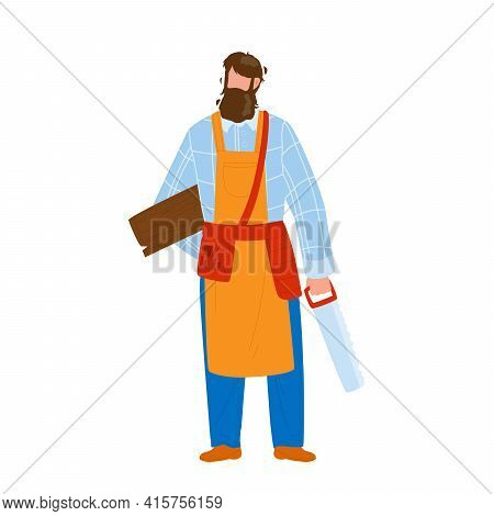 Carpenter Holding Saw And Wooden Board Vector. Bearded Carpenter Man Wearing Uniform And Apron Hold