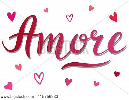 Amore - Vector Inspirational, Handwritten Quote. Motivation Lettering Inscription
