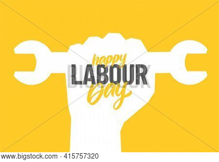 Silhouette Of Clenched Fist With Wrench, Hand Lettering Composition Of Happy Labour Day 1st Of May