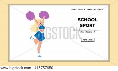 School Sport Cheerleader Dance With Pon-pon Vector. School Sport Support Team Girl Dancing With Pomp