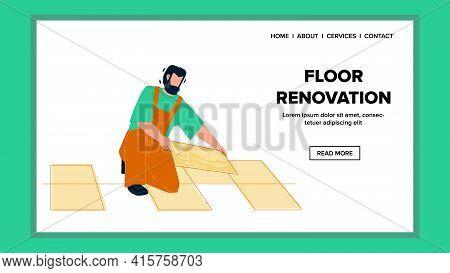 Floor Renovation Make Young Man Builder Vector. Floor Renovation Working Tiler Repairman, Contractor