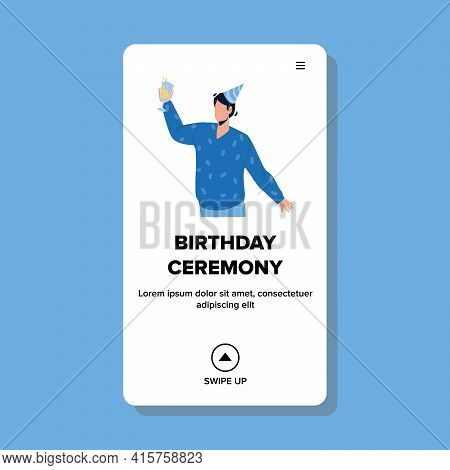 Birthday Ceremony Man Say Toast And Cheer Vector. Young Boy Wearing Festive Hat And Holding Glass Wi
