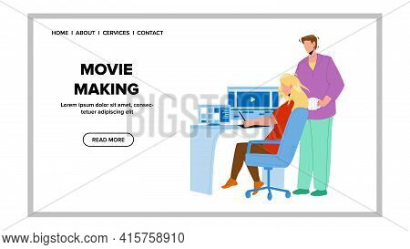 Movie Making Editor Team Couple On Computer Vector. Young Man And Woman Project Movie Making Togethe