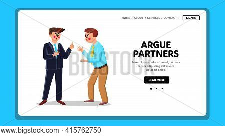 Argue Partners Business Conflict In Company Vector. Argue Partners Or Colleagues Have Disagreement I
