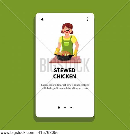 Stewed Chicken With Vegetables Cooking Girl Vector. Delicious Stewed Chicken Preparing Young Woman C