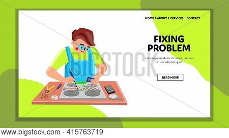 Fixing Problem Electronic Device Repairman Vector. Repair Service Worker Fixing Problem Of Broken El