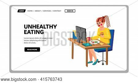 Unhealthy Eating Lunch At Computer Table Vector. Businesswoman Food Unhealthy Eating And Working Or