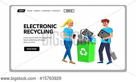 Electronic Recycling Trashcan With Gadgets Vector. Man And Woman Carrying Broken Devices To Electron
