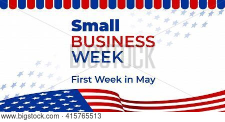 National Small Business Week. Vector Web Banner For Social Media, Poster, Flyer. Illustration With T