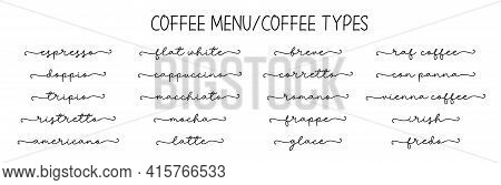 Coffee Menu. Typography Words For Coffee Shop, Restaurant, Cafe Menu. Types Of Coffee.