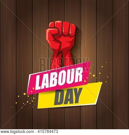1 May Happy Labour Day Vector Label With Strong Protest Fist In The Air On Wood Background. Vector H