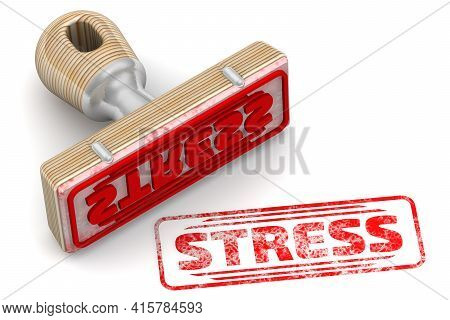 Stress. The Stamp And An Imprint. Rubber Stamp And Red Imprint Stress On White Surface. 3d Illustrat