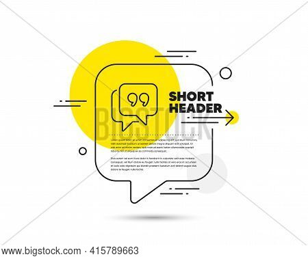 Quote Bubble Line Icon. Chat Comment Sign. Speech Bubble Symbol. Quote Bubble Line Icon. Abstract Bu