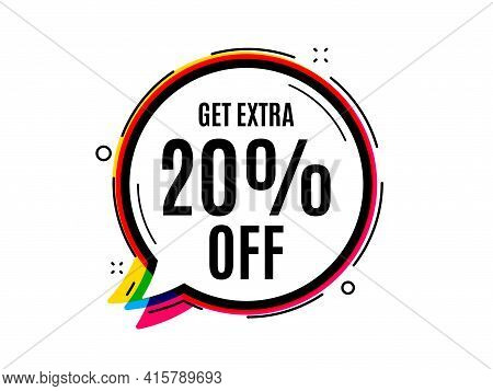 Get Extra 20 Percent Off Sale. Speech Bubble Vector Banner. Discount Offer Price Sign. Special Offer