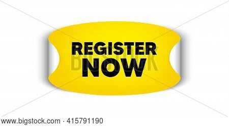 Register Now. Adhesive Sticker With Offer Message. Join Today Sign. Free Subscribe Symbol. Yellow St