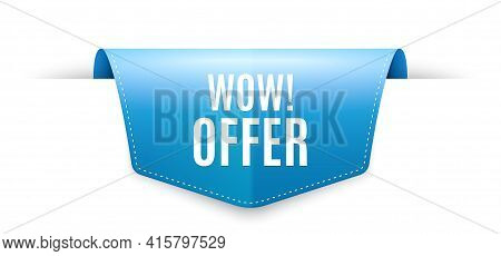 Wow Offer. Ribbon Label Tag. Special Sale Price Sign. Advertising Discounts Symbol. Infographics Pri