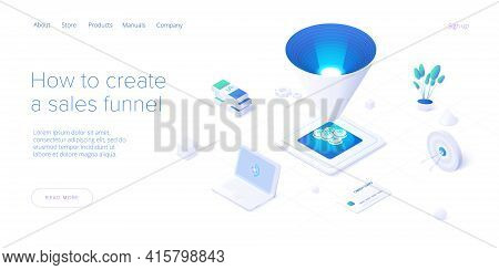 Sales Funnel Concept In Isometric Vector Illustration. Customer Conversion Stages As Marketing Tool.