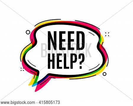 Need Help Symbol. Speech Bubble Vector Banner. Support Service Sign. Faq Information. Thought Or Dia