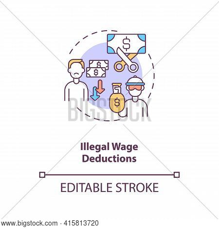 Illegal Wage Deductions Concept Icon. Underpaid Laborer. Unfair Employment Conditions. Migrant Worke