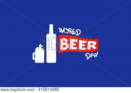 Happy World Beer Day. Greetings And Beer Mugs On Blue Background. National Beer Day Vector Illustrat