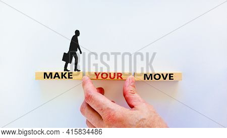 Make Your Move Symbol. Wooden Blocks With Words 'make Your Move'. Beautiful White Background, Busine